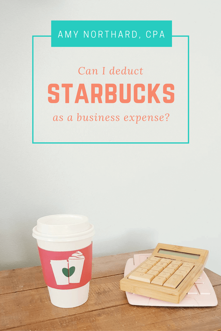 Can I deduct Starbucks as a business expense?