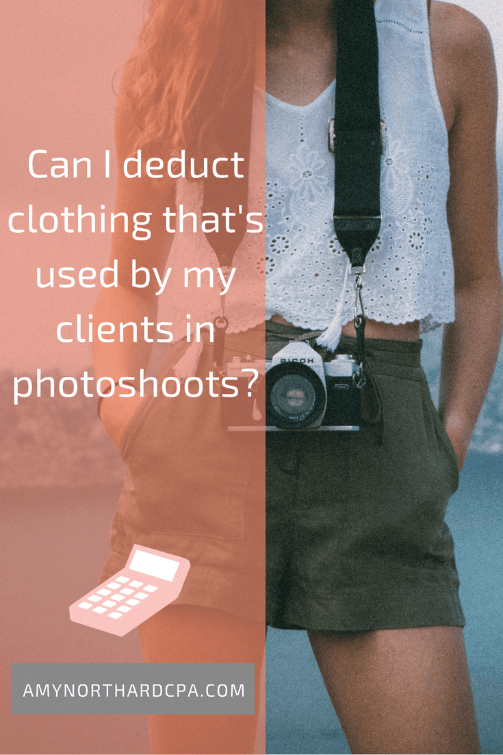 Can I deduct clothing that's used by my clients in photoshoots?
