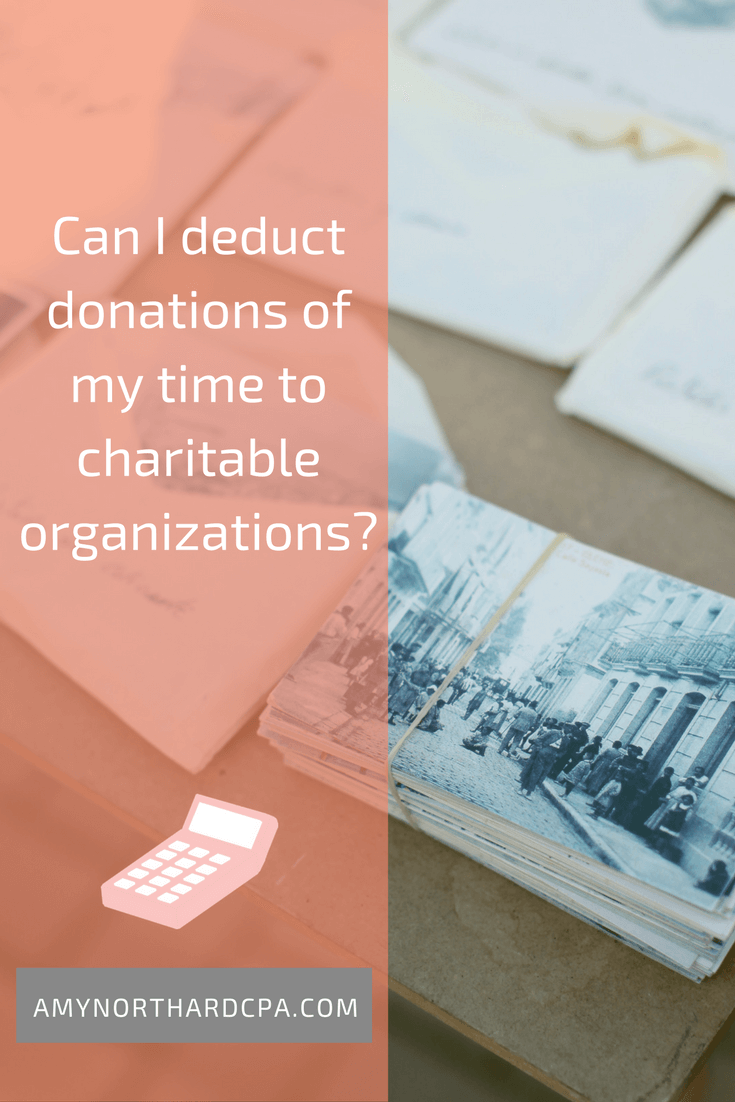 Can I deduct donations of my time to charitable organizations?