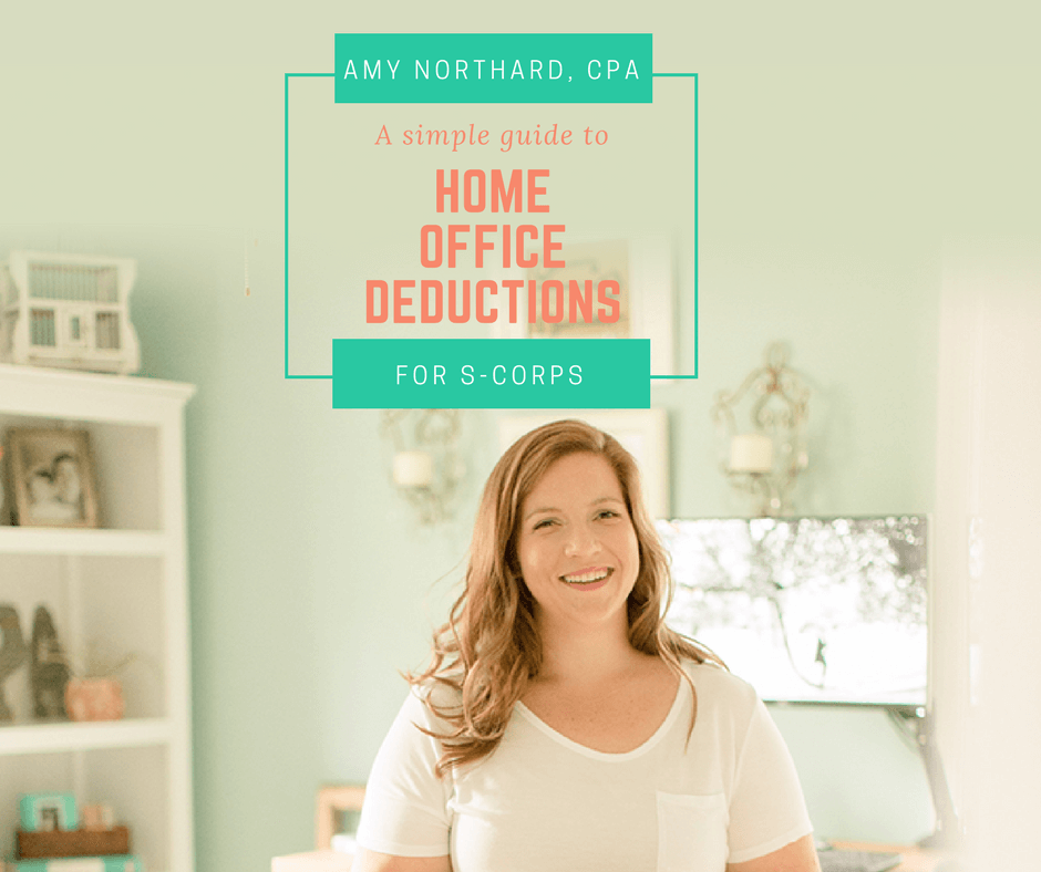 How To Deduct A Home Office As An S Corp Amy Northard Cpa The Accountant For Creatives