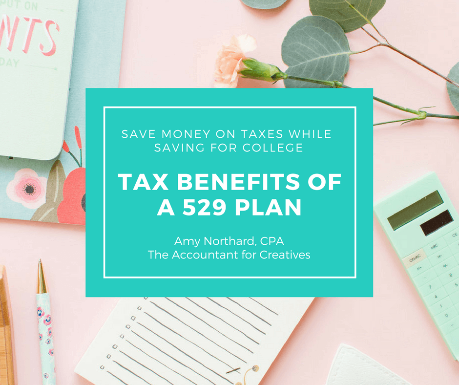 The Tax Benefits Of 529 Plans Amy Northard Cpa The