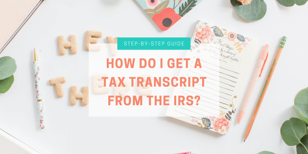 How do I get a tax transcript from the IRS? - Amy Northard