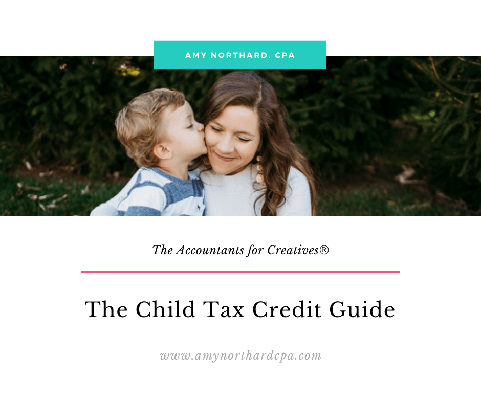 Child Tax Credit Guide - Amy Northard, CPA - The ...